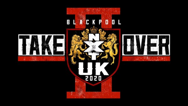 Recap And Review Of NXT UK Takeover Blackpool II